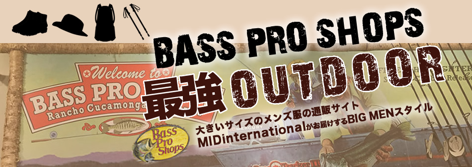 BASS PRO SHOPS 最強OUTDOOR